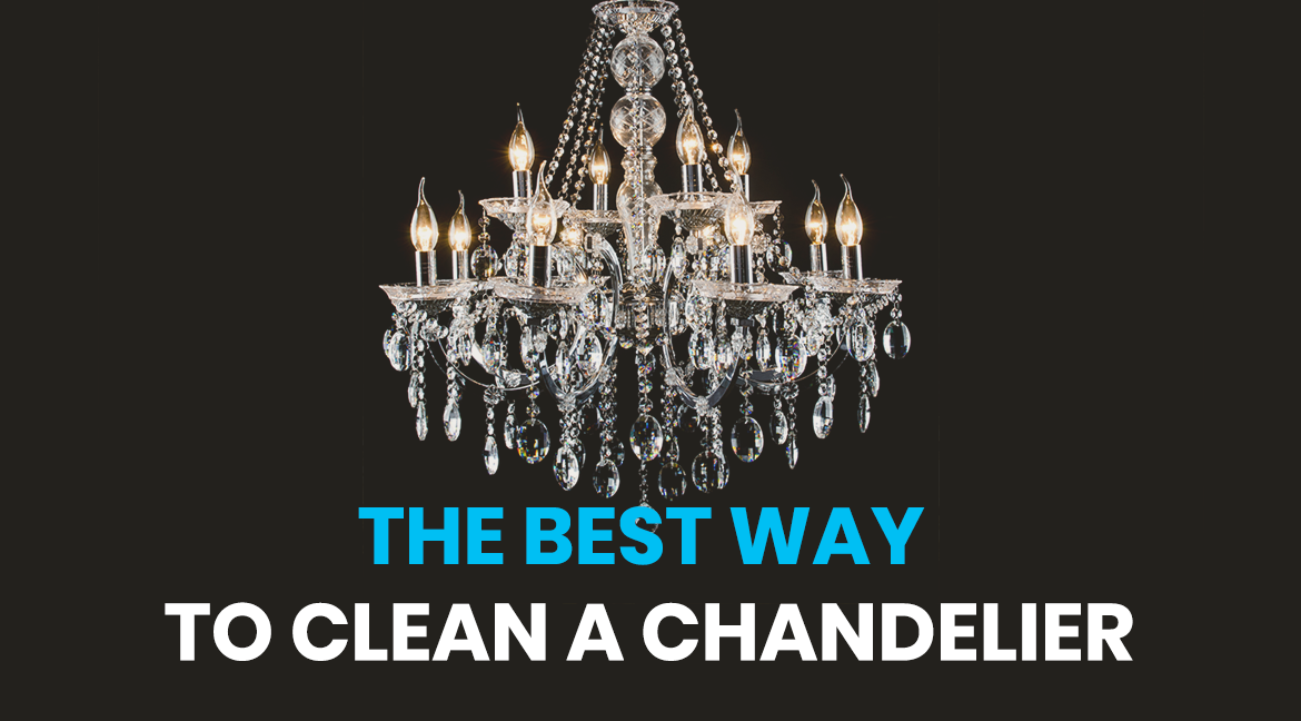 The Best Way To Clean A Chandelier